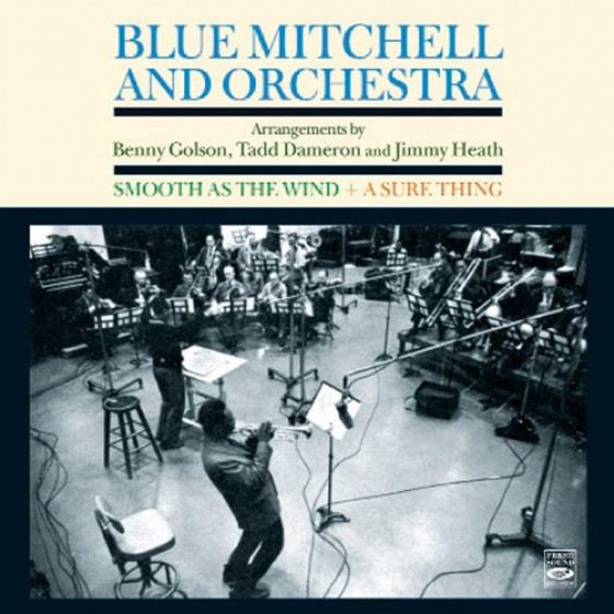 Blue Mitchell & Orchestra: Smooth As The Wind + A Sure Thing (2 LPs on 1 CD)
