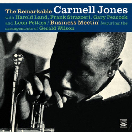 The Remarkable Carmell Jones + Business Meetin' (2 LPs on 1 CD)