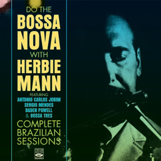 Do The Bossa Nova With Herbie Mann - Complete Brazilian Sessions