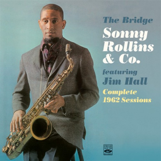 The Bridge - Sonny Rollins & Co. Complete 1962 Sessions