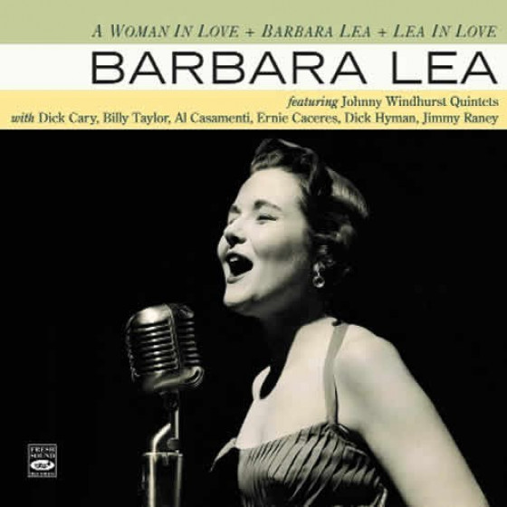 A Woman In Love + Barbara Lea + Lea in Love (3 LPs on 2 CDs)