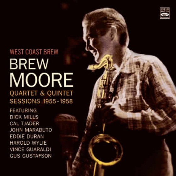 West Coast Brew: Brew Moore Quartet & Quintet Sessions 1955-1958 (2 LPs on 1 CD)