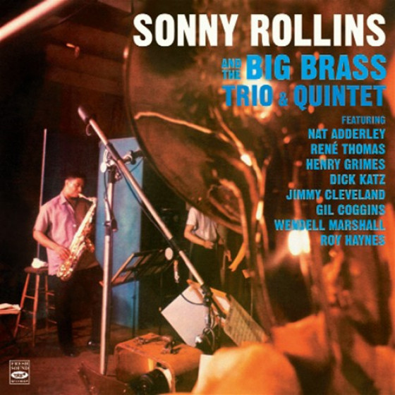Sonny Rollins and The Big Brass: Trio & Quintet (2 LPs on 1 CD)