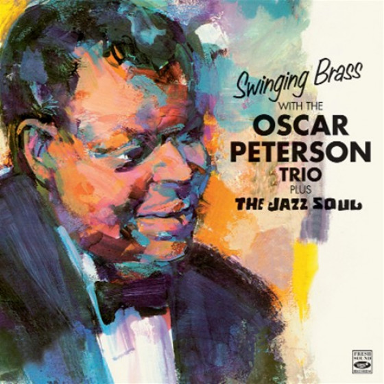 Swinging Brass with the Oscar Peterson Trio + The Jazz Soul (2 LPs on 1 CD)