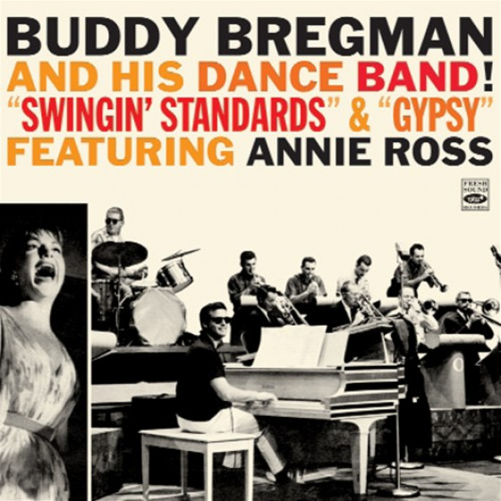 Buddy Bregman & His Dance Band: Swingin' Standards & Gypsy, feat. Annie Ross (2 LPs on 1 CD)