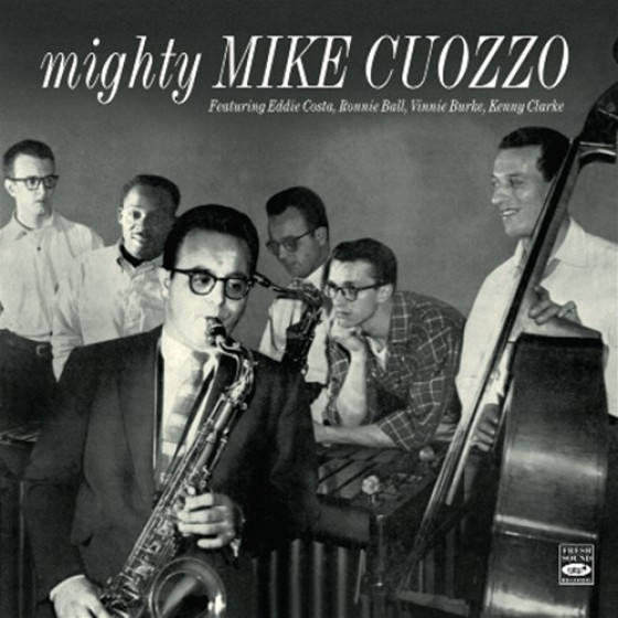 Mighty Mike Cuozzo (2 LP on 1 CD)