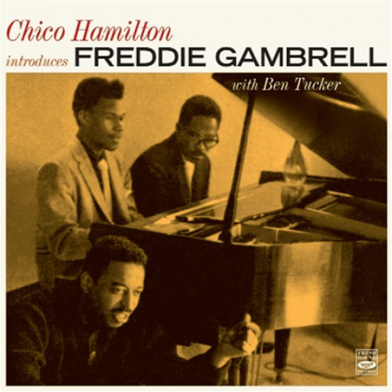 Chico Hamilton Introduces Freddie Gambrell (2 LPs on 1 CD)