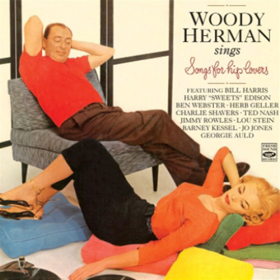 Woody Herman Sings Songs For Hip Lovers (2 LPs on 1 CD)