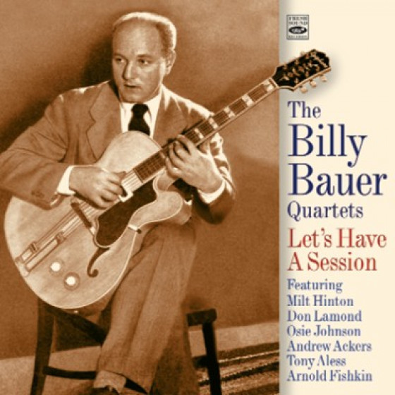 Let's Have A Session - The Billy Bauer Quartets (2 LP on 1 CD)