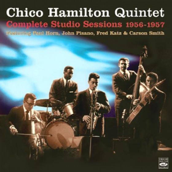 CHICO HAMILTON QUINTET - COMPLETE STUDIO SESSIONS 1956-1957