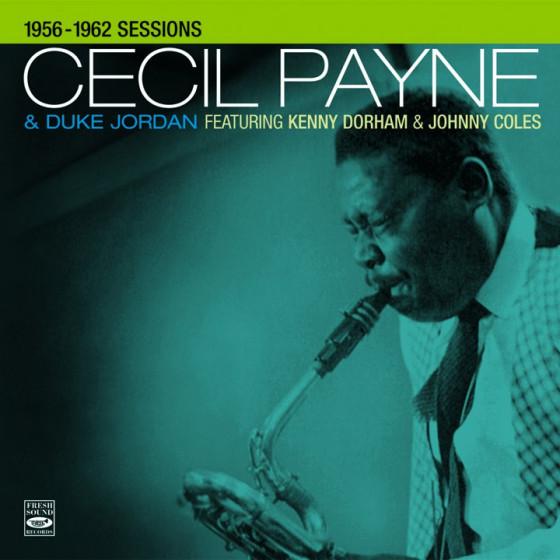 Cecil Payne & Duke Jordan: 1956-1962 Sessions (2 LP on 1 CD)