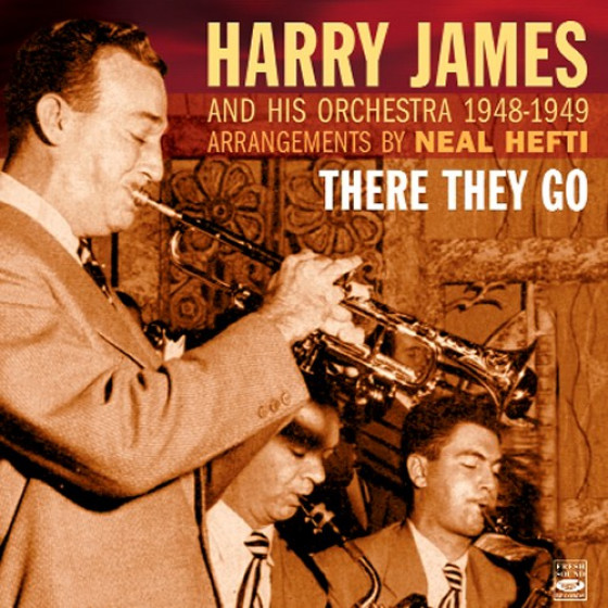 There They Go - 1948-1949 (Arrangements by Neal Hefti)