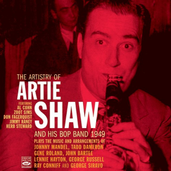 The Artistry of Artie Shaw and his Bop Band 1949