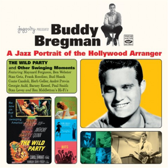 A Jazz Portrait of the Hollywood Arranger · THE WILD PARTY and Other Swinging Moments