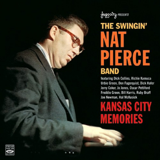 The Swingin' Nat Pierce Band - Kansas City Memories (2 CD Set)