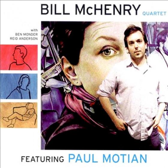 Bill McHenry Quartet Featuring Paul Motian