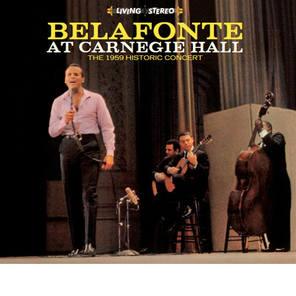 Harry Belafonte At Carnegie Hall The 1959 Historic