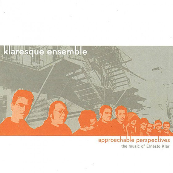 Approachable Perspectives – The Music Of Ernesto Klar