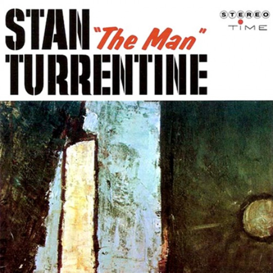 Stan 'The Man' Turrentine