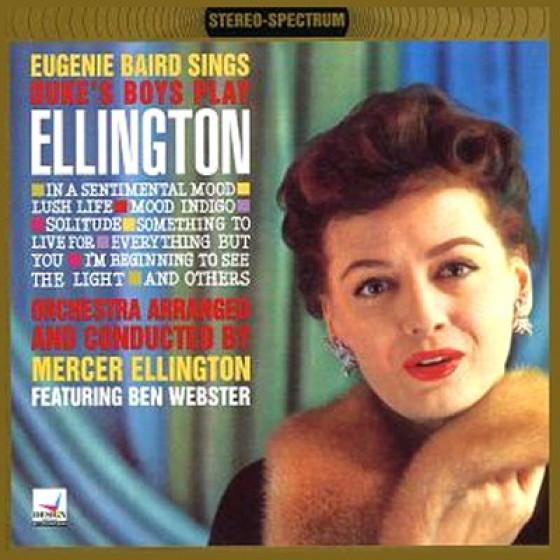 Eugenie Baird Sings - Duke's Boys Play Ellington