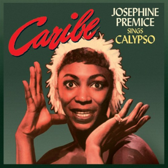Caribe · Josephine Premice Sings Calypso + Calypso (2 LP on 1 CD)
