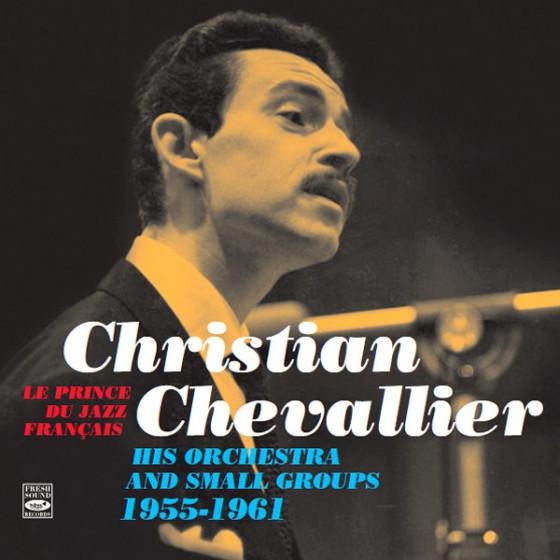 Le Prince du Jazz Français - His Orchestra & Small Groups 1955-1961 (2-CD)