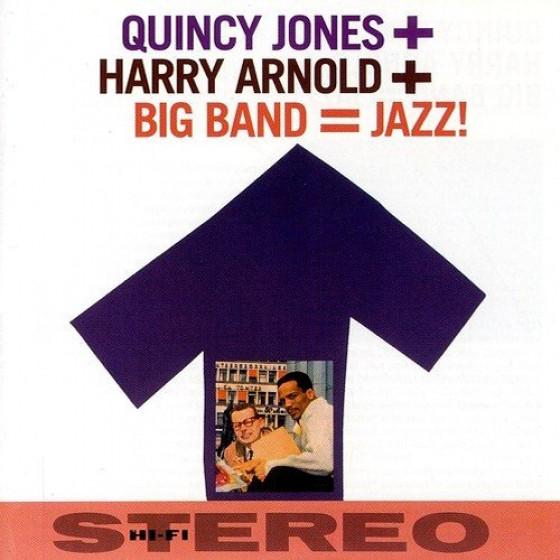 Quincy Jones + Harry Arnold + Big Band  Jazz