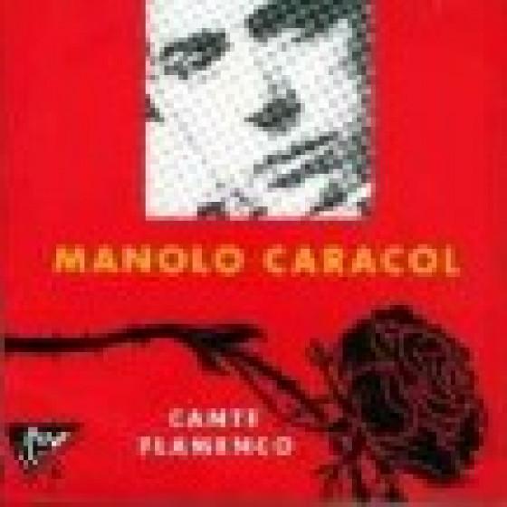 Manolo Caracol - Cante Flamenco