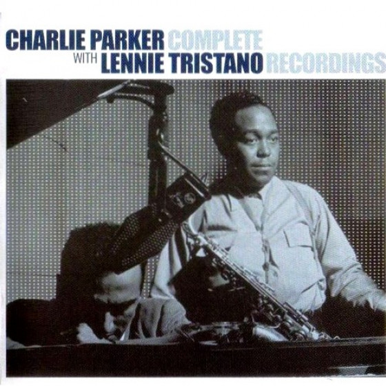 Charlie Parker with Lennie Tristano Complete Recordings