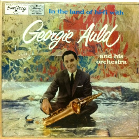In the Land of Hi-Fi with Georgie Auld (Vinyl)