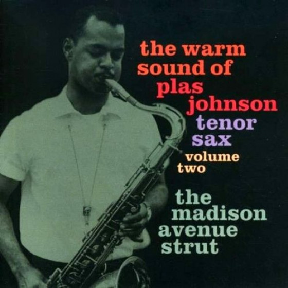 The Warm Sound Of Plas Johnson Tenor Sax, Vol. 2 - The Madison Avenue Strut