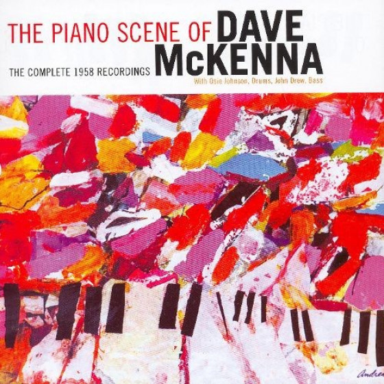 The Piano Scene of Dave McKenna: The Complete 1958 Recordings