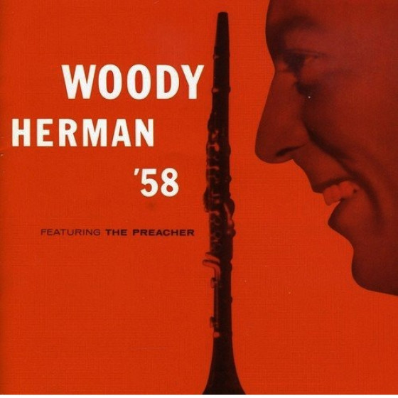 Woddy Herman '58 - Featuring The Preacher