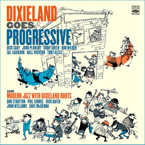 Dixieland Goes Progressive + Modern Jazz with Dixieland Roots (2 LP on 1 CD)