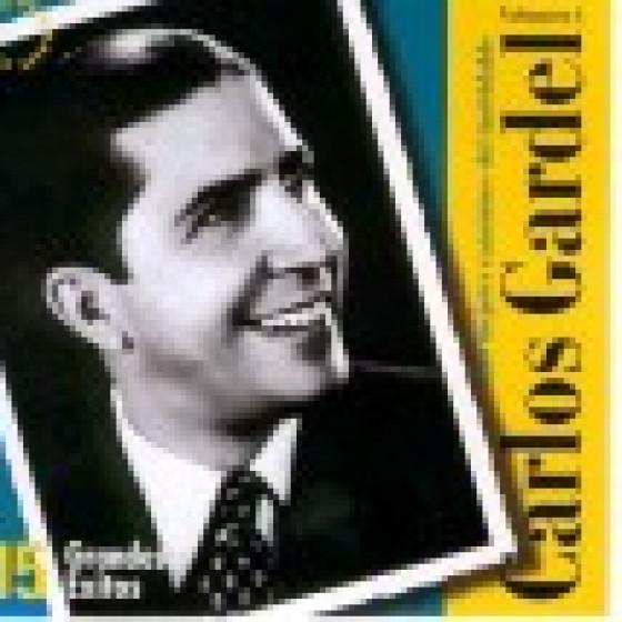 Las Mejores Canciones del Inolvidable Carlos Gardel - Vol.1