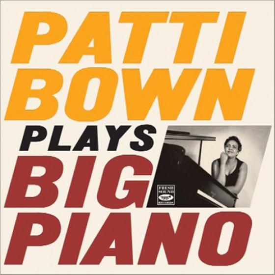 Patti Bown Plays Big Piano