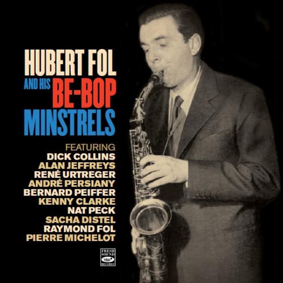 Hubert Fol And His Be-Bop Minstrels (2-CD)