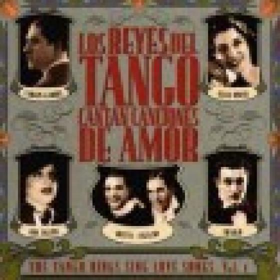 Los Reyes del Tango Cantan Canciones de Amor - Vol.2