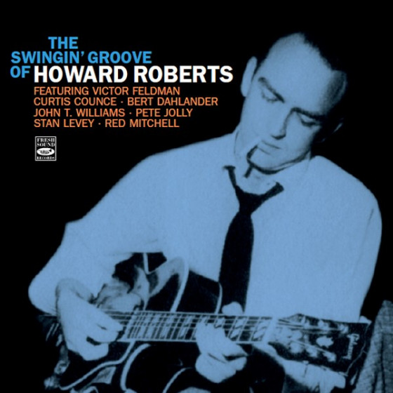 The Swingin' Groove of Howard Roberts