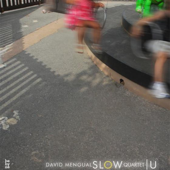David Mengual Slow Quartet / U