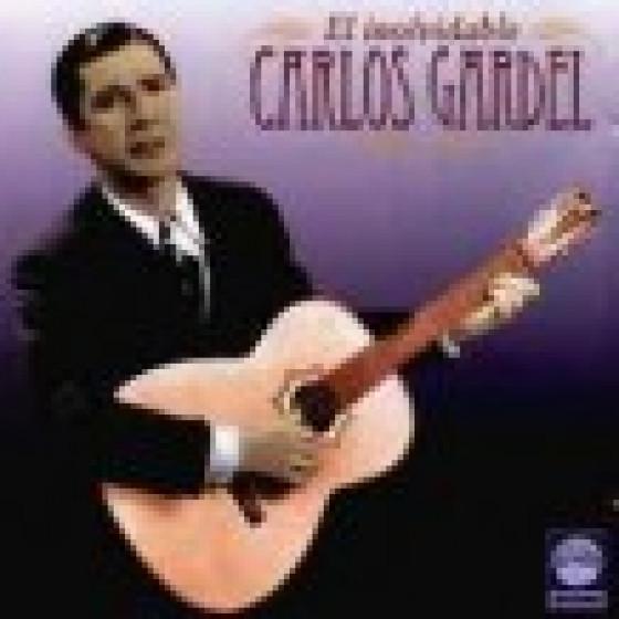 El Inolvidable Carlos Gardel