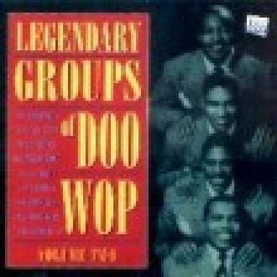 Legendary Groups Of Doo Wop - Volume 2