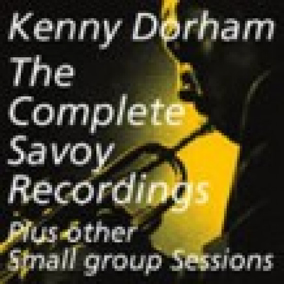 The Complete Savoy Reccordings - Plus Other Small Group Sessions