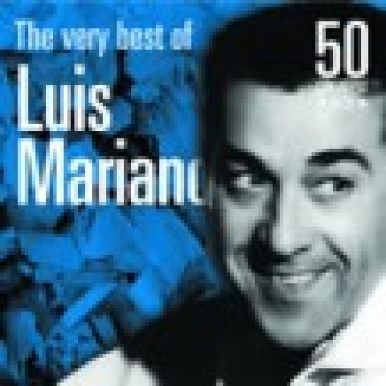 The Very Best of Luis Mariano: 50 Greatest Hits