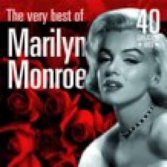 The Very Best of Marilyn Monroe: 40 Greatest Hits