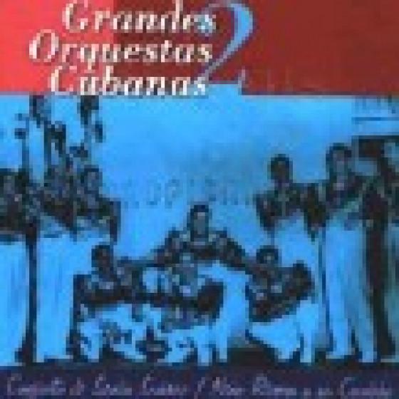Grandes Orquestas Cubanas 2
