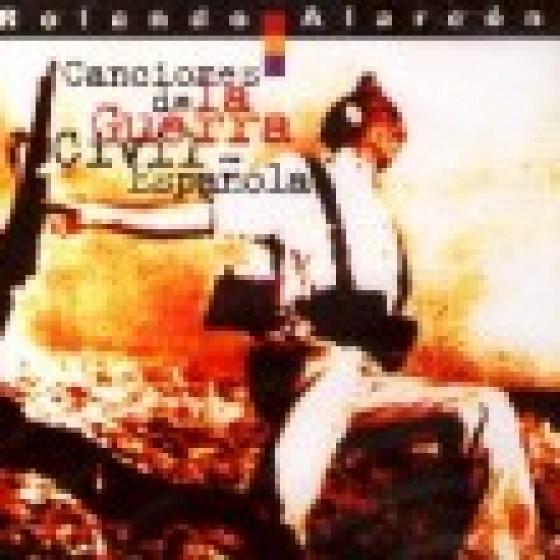 Canciones de la Resistencia y de la Guerra Civil Española, Vol. 1