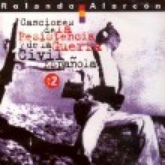 Canciones de la Resistencia y de la Guerra Civil Española, Vol. 2