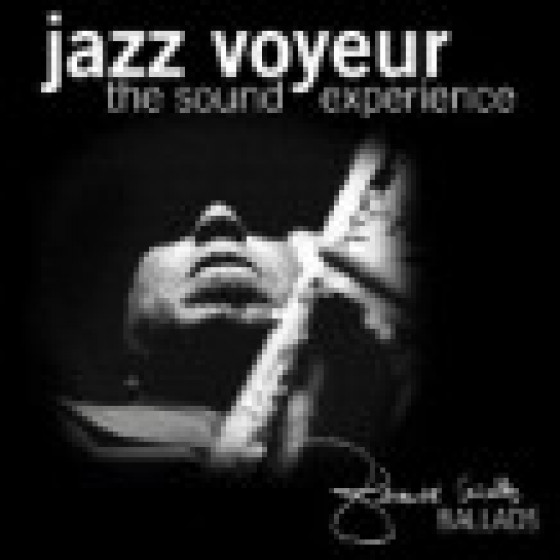 Gerardo Cañellas' Jazz Voyeur : The Sound Experience - Ballads