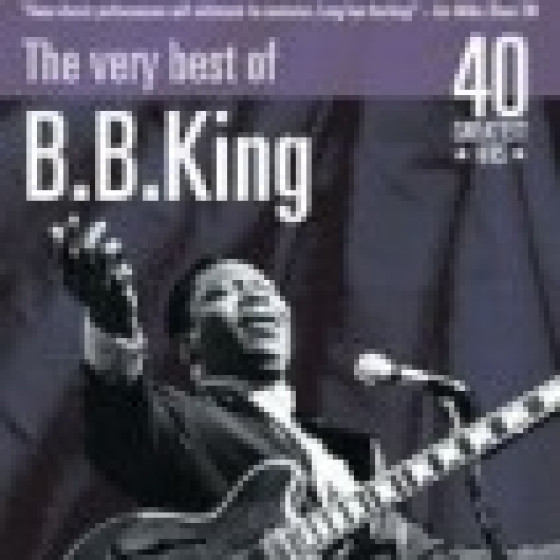 The Very Best of B.B. King: 40 Greatest Hits (2 CD set)